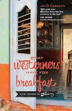 What Westerners Have for Breakfast : Five Years in Goa - John McBeath
