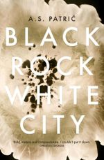 Black Rock White City - A.S. Patric