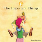 The Important Things : Little Treasures - Peter Carnavas