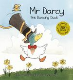 Mr Darcy the Dancing Duck - Alex Field