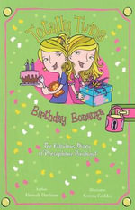 Totally Twins : Birthday Bonanza : The Fabulous Diary of Persephone Pinchgut - Aleesah Darlison