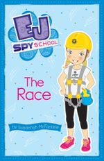 The Race : The EJ Spy School Series : Book 2 - Susannah McFarlane