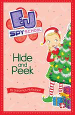 Hide and Peek : EJ Spy School : Book 6 - Susannah McFarlane