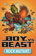 Boy vs Beast : Rock Mutant : Book 9 - Mac Park