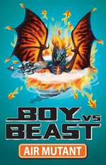 Boy vs Beast : Air Mutant : Book 10 - Mac Park