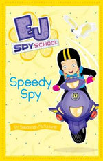 Speedy Spy : The EJ Spy School Series : Book 7 - Susannah McFarlane