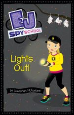 Lights Out! : EJ Spy School : Book 8 - Susannah McFarlane