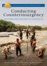 Conducting Counterinsurgency : Australian Military History Series : Book 2 - David et al Connery