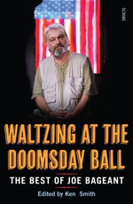 Waltzing at the Doomsday Ball : the best of Joe Bageant