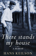 There Stands My House : a memoir - Hans Keilson