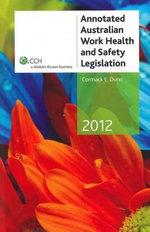 Annotated Australian Work Health and Safety Legislation - Cormack E. Dunn