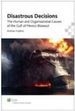 Disastrous Decisions : The Human and Organisational Causes of the Gulf of Mexico Blowout - Andrew Hopkins