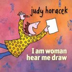 I am Woman Hear Me Draw - Judy Horacek