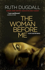 The Woman Before Me - Ruth Dugdall