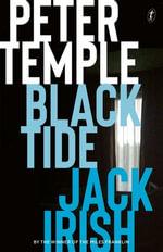 Black Tide : Jack Irish book 2 - Peter Temple