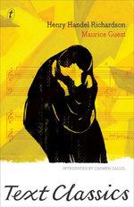 Maurice Guest : Text Classics - Henry Handel Richardson