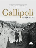 Gallipoli : A Ridge Too Far - Ashley Ekins