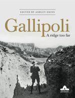 Gallipoli : A Ridge Too Far - Ashley Ekins