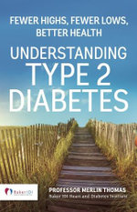 Understanding Type 2 Diabetes : Fewer Highs, Fewer Lows, Better Health - Merlin Thomas