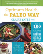 Optimum Health the Paleo Way - Claire Yates