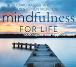 Mindfulness for Life CD : Techniques and Applications - Craig Hassed
