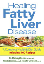 Healing Fatty Liver Desease : A Complete Health and Diet Guide Including 100 Recipes - Maitreyi Raman