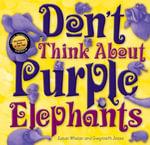 Don't Think About Purple Elephants - Susan Whelan