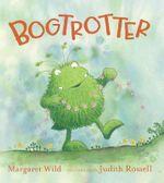 Bogtrotter - Margaret Wild