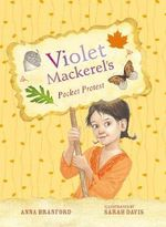 Violet Mackerel's Pocket Protest : Violet Mackerel : Book 6 - Anna Branford