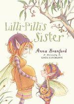 Lilli-Pilli's Sister - Anna Branford