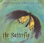 The Butterfly : From a Tiny Wingbeat to a Tornado - Roger Vaughan Carr