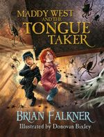 Maddy West and the Tongue Taker - Brian Falkner