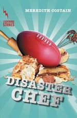 Diaster Chef : Lightning Strikes - Meredith Costain