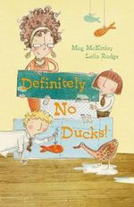 Definitely No Ducks! - Meg McKinlay