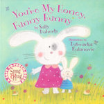 You're My Honey, Funny Bunny. : A Soft to Touch Book - Sally Doherty