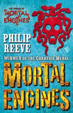 Mortal Engines : Mortal Engines - Philip Reeve