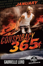 Conspiracy 365 : Book 1: January - Gabrielle Lord