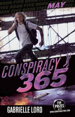 Conspiracy 365 : Book 5: May - Gabrielle Lord