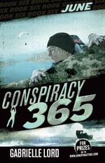 Conspiracy 365 : Book 6: June - Gabrielle Lord