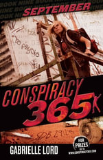 Conspiracy 365 : Book 9: September - Gabrielle Lord