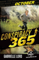 Conspiracy 365  : Book 10: October - Gabrielle Lord