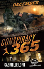 Conspiracy 365  : Book 12: December - Gabrielle Lord