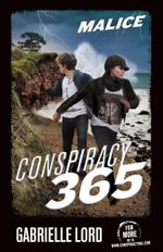 Conspiracy 365 : Book 14: Malice - Gabrielle Lord