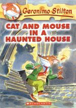 Cat and Mouse in a Haunted House : Geronimo Stilton - Geronimo Stilton