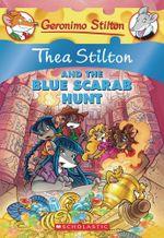 Thea Stilton and the Blue Scarab Hunt : Thea Stilton Series Book 11 - Geronimo Stilton