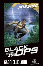 Conspiracy 365: Black Ops : Book 1: Missing - Gabrielle Lord