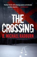 The Crossing - B. Michael Radburn