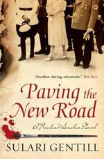 Paving the New Road : A Rowland Sinclair Novel - Sulari Gentill