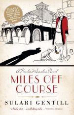 Miles Off Course : A Rowland Sinclair Novel - Sulari Gentill