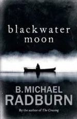 Blackwater Moon - Michael B. Radburn